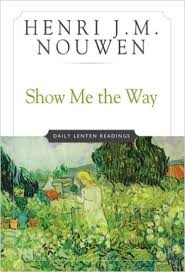 Show me the way Nouwen