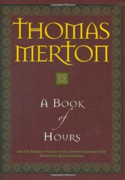 "Thomas Merton ""A Book of Hours"""